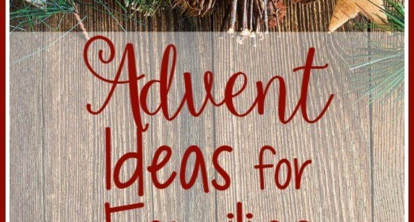 Advent Ideas Families Enjoy Together Tablelifeblog