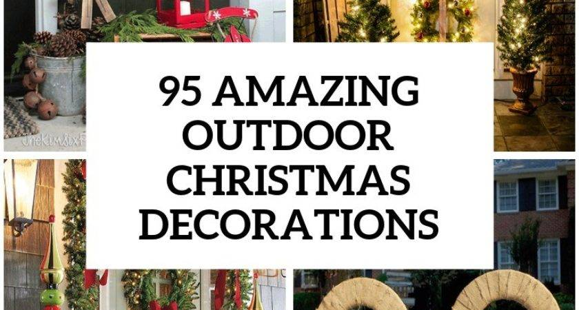 Amazing Outdoor Christmas Decorations Digsdigs