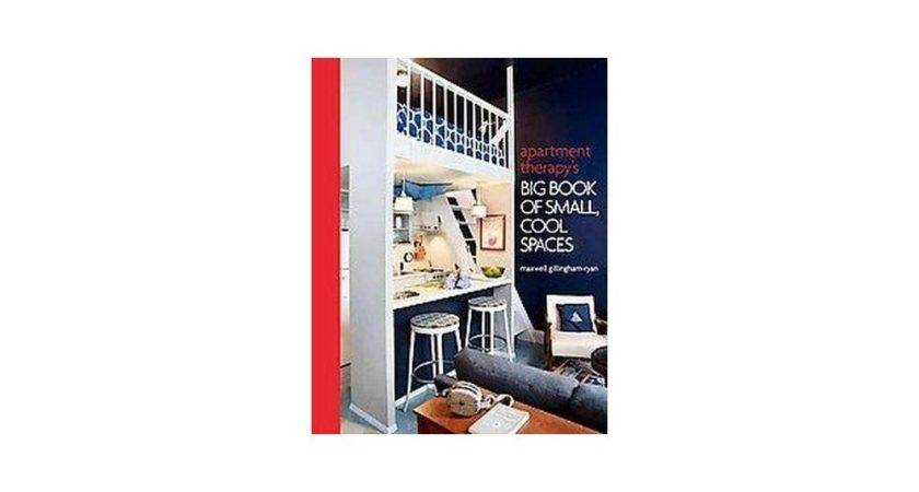 Apartment Therapy Big Book Small Cool Spaces Hardcover