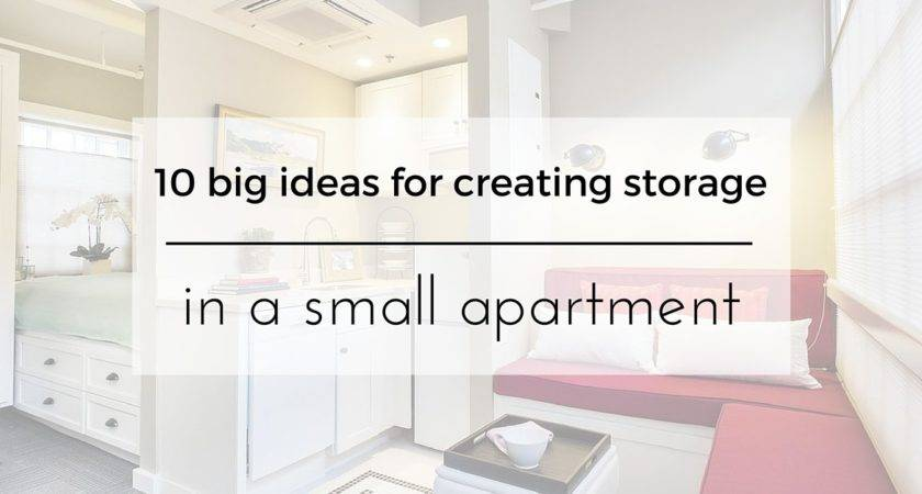 Big Ideas Creating Storage Small Apartment