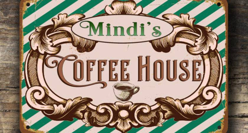 Custom Coffee House Sign Signs