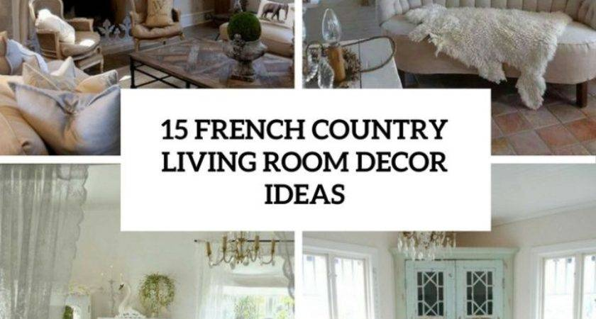 French Country Living Room Ideas Farmhouse