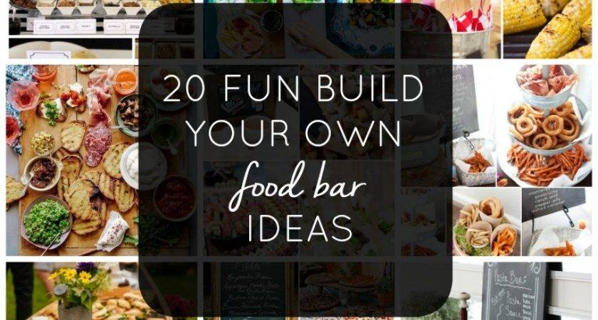 Fun Build Your Own Food Bar Ideas Intentional Hospitality