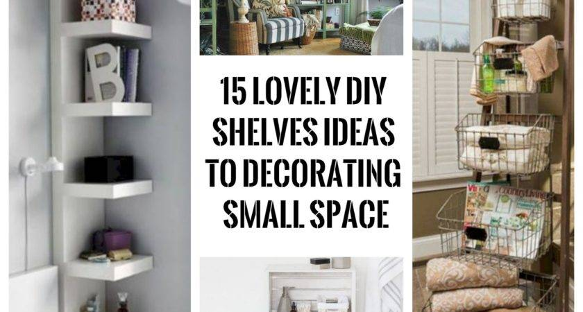 Lovely Diy Shelves Ideas Decorating Small Space