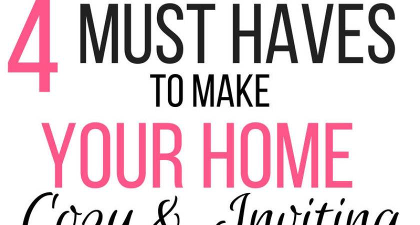 Must Haves Make Your Home Cozy Inviting