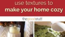 Textures Make Your Home Cozy Thegoodstuff