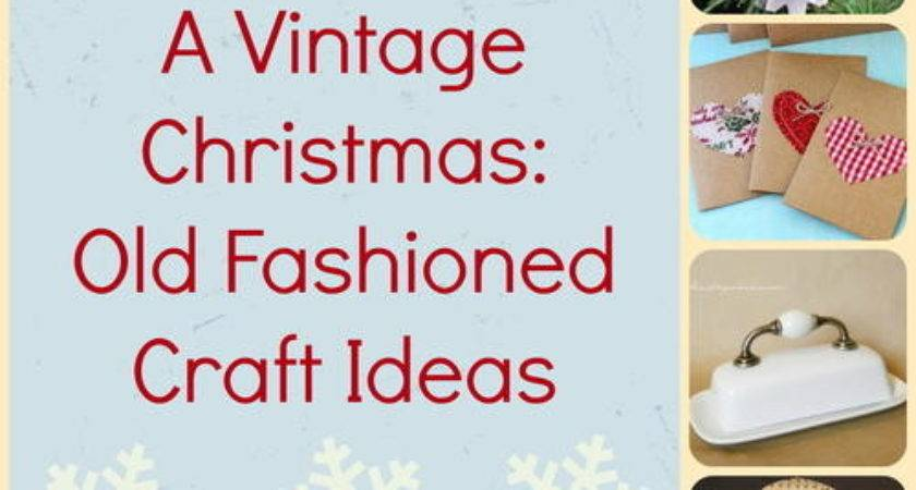 Vintage Christmas Old Fashioned Craft Ideas